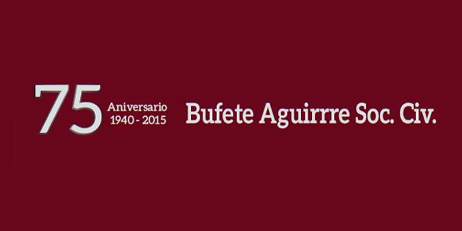 75 Aniversario Bufete Aguirre Soc. Civ.