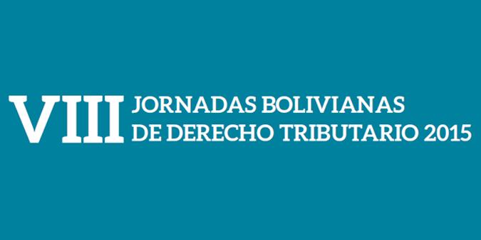 VIII JORNADAS BOLIVIANAS DE DERECHO TRIBUTARIO 2015