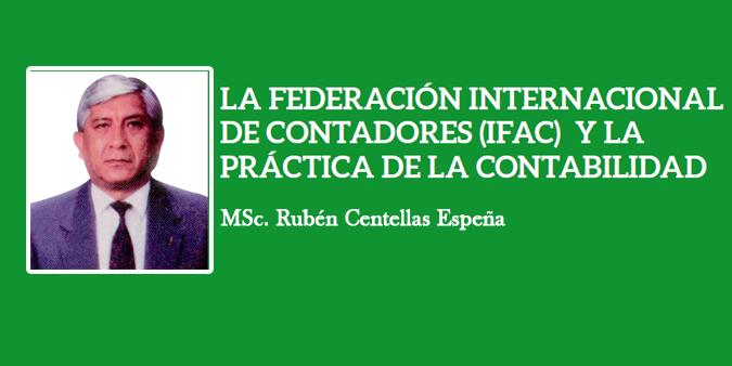 LA FEDERACIÓN INTERNACIONAL DE CONTADORES (IFAC) Y LA PRÁCTICA DE LA CONTABILIDAD