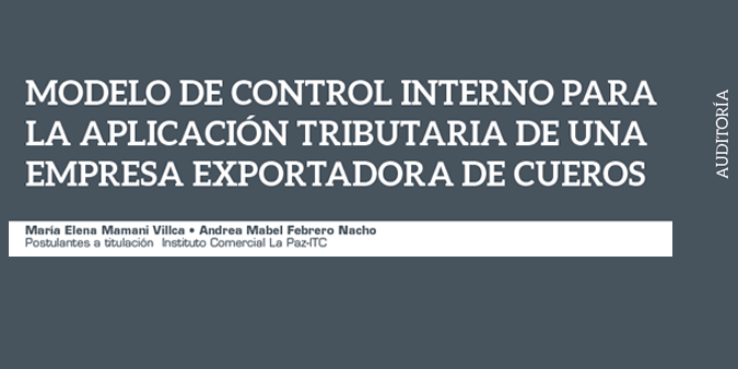 MODELO DE CONTROL INTERNO PARA LA APLICACIÓN TRIBUTARIA DE UNA EMPRESA EXPORTADORA DE CUEROS