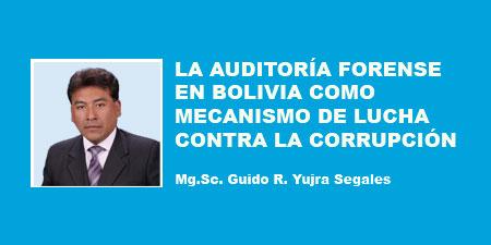 LA AUDITORÍA FORENSE EN BOLIVIA COMO MECANISMO DE LUCHA CONTRA LA CORRUPCIÓN